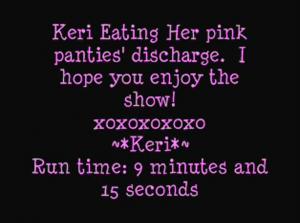 Keri eating her pink panties discharge (Amateurs Dirty Panty Play)