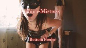 Anna Mistress – Bottom Feeder (FULL HD 1080)