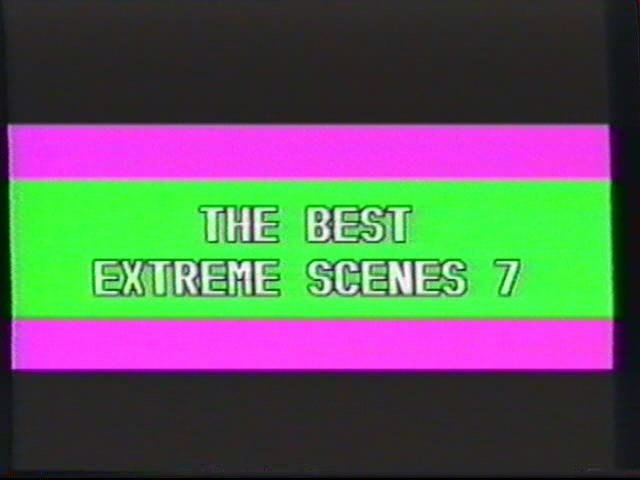 The best extreme scenes 7
