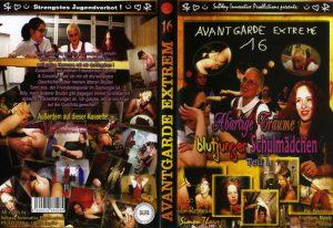 "Avantgarde Extreme 16 – Abartige Träume blutjunger Schul- mädchen (Angelique, Pia Pomodora, Mandy & ""Hühnchen"" Verena)"