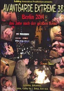 Avantgarde Extreme 38 – Berlin 2014 – das Jahr nach der großen Krise (Johanna, Lettetia, Jana, Gaby Nr.1, Erna & Eve)