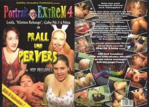 Portrait Extrem – 4 (Prall und Pervers)